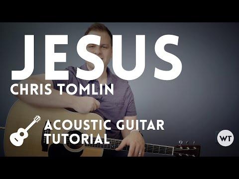 Xxx Mp4 Jesus Chris Tomlin Tutorial Acoustic 3gp Sex