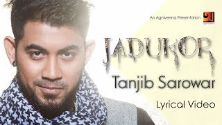New Bangla Song 2017 | Jadukor | Tanjib Sarowar |  ☢☢Official Full lyrical  Video☢☢