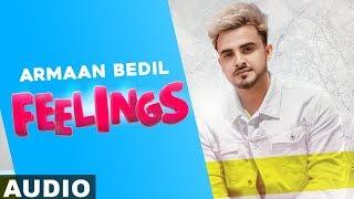 Feelings (Full Audio) | Armaan Bedil | Bachan Bedil | Daljit Chitti | Latest Punjabi Songs 2019
