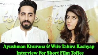 Ayushman Khurana & Tahira Kashyap Interview For Film Short Toffee