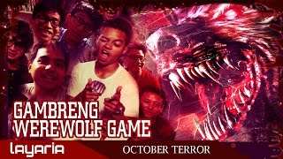 Gambreng - Werewolf Part 1 (with REZA ARAP, VNGNC, JULEE DAY, ROADKILL PICTURE, dan SHOCKIFIEDTV)
