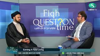 Fiqh Question Time EP01 Syed M. ALMUSAWI Earning A Halal Living