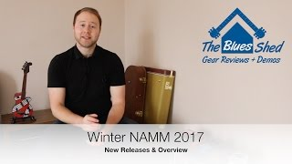 NAMM 2017 - Highlights & New Releases - Summary of Best Bits