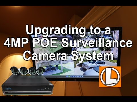Surveillance Camera Upgrade to Reolink 4MP POE 8 channel 2 TB Hard Drive