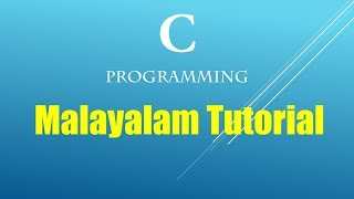 C Tutorial Beginners Programming in Malayalam Part 1