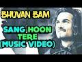 BB KI VINES Sang Hoon Tere Music Video Song RELEASE DATE Bhuvan Bam AMIT BHADANA SRIMAN BOB 3gp mp4 video