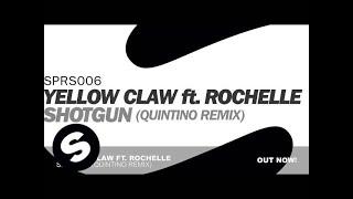Yellow Claw ft. Rochelle - Shotgun (Quintino Remix)