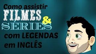 BAIXAR Filmes e Séries e ver com LEGENDA em inglês para praticar - Tutorial (aulas via Skype)