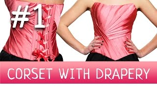 Corset with Drapery #1 How to make a corset?