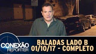 Baladas Lado B - Completo | Conexão Repórter (01/10/17)