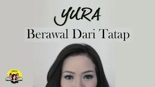 Yura Yunita - Berawal Dari Tatap ( Music Video )