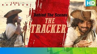 Behind The Scenes - The Tracker | Deepak Dobriyal | Laal Kaptaan – 18th October 2019 | Aanand L Rai