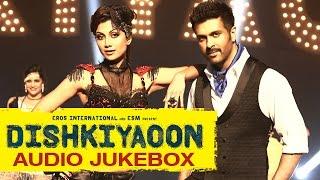 Dishkiyaoon - Jukebox | Full Songs