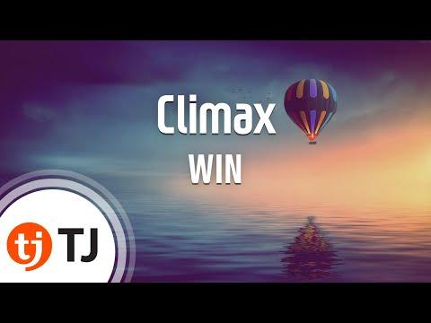 [TJ노래방] Climax - WIN(Team B) (Climax - )  TJ Karaoke