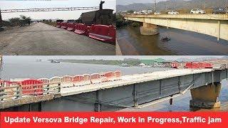 Update Versova Bridge Repair, Work in Progress,Traffic jam