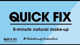 Clicks Beauty Masterclass - 5 Minute Natural Makeup