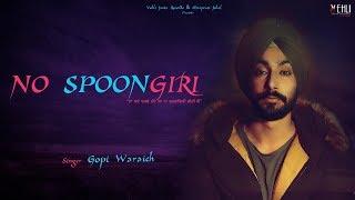 NO+SPOONGIRI+%7C+GOPI+WARAICH+%7C+Latest+Punjabi+Songs+2018+%7C+Vehli+Janta+Records