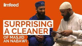Surprising a Cleaner of Masjid Nabawi