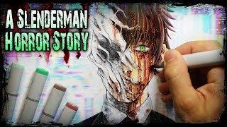 Beneath Slenderman's Mask (Horror Story) Creepypasta + Drawing