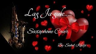 Lag Ja Gale | Sadhana| Lata Mangeshkar| Woh Kaun Thi |Saxophone Cover|Suhel Khilji