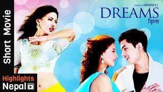 DREAMS | New Nepali Short Movie | Anmol K.C., Samragyee RL Shah