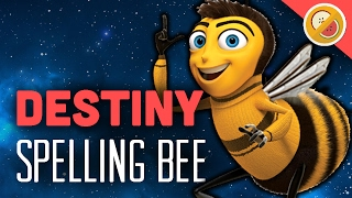 Destiny Spelling Bee - The Dream Team (Funny Moments)