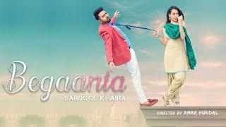 Begaania    Full Video    Sardool Khaira   New Punjabi Song 2018    Latest Punjabi Song 2018