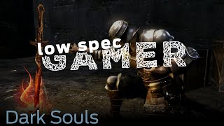 LowSpecGamer: improving performance on Dark Souls Prepare to Die Edition
