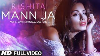 Rishita : Mann Ja (Full Video) Sukhe | T-Series Apnapunjab