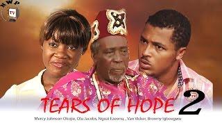 TEARS OF HOPE 2  -   Nigeria Nollywood movie