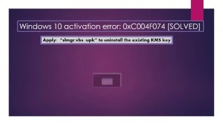 How to fix windows 10 activation error: 0xC004F074 (video tutorial)