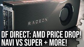 DF Direct! Navi Price Cut! Plus Nvidia Super vs RX 5700/ XT Preview & More!