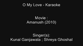 O My Love - Karaoke - Amanush (2010) - Kunal Ganjawala, Shreya Ghoshal