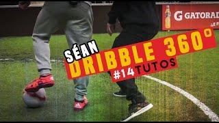 #14 LEARN Dribble 360 /Football skills /@seanfreestyle Séan Garnier