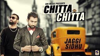 New Punjabi Songs 2016 | Chitta vs Chitta | Jaggi Sidhu | Full Audio Latest Punjabi Hits 2016