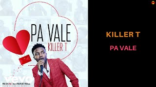 Killer T - Pa Vale (Official Audio)