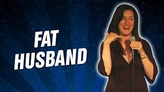 Fat Husband (Stand Up Comedy)