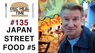Japan Street Food Festival - Eric Meal Time #135