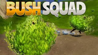 BUSH SQUAD! (Fortnite Battle Royale)