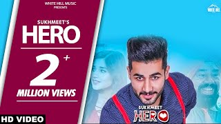 Hero (Full Song) | Sukhmeet | Kanika Mann | BN Sharma | Latest Punjabi Song | White Hill Music