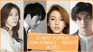 10 Most Popular Asian Romance - Tragedy Movies