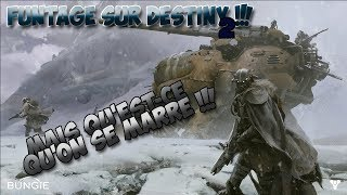 Funtage Destiny 2 - Qu'est-ce qu'on s'marre !