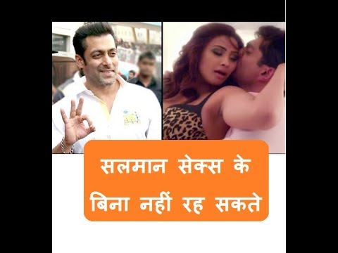 Salman Khan can't live without sex