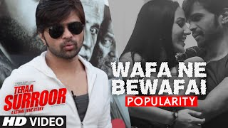 WAFA NE BEWAFAI Video Song Popularity | TERAA SURROOR | Himesh Reshammiya | T-Series