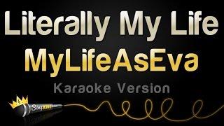 MyLifeAsEva - Literally My Life (Karaoke Version)