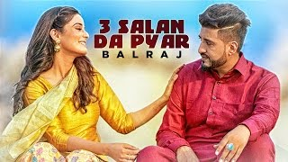 Latest Punjabi Songs 2016 | 3 Salan Da Pyar | Balraj | G Guri | T-Series | New Punjabi Songs 2016
