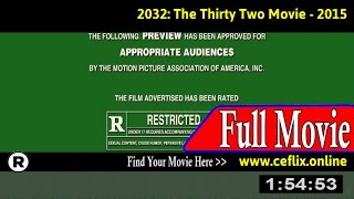 Watch: 2032: The Thirty Two Movie (2015) Full Movie Online