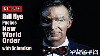 Bill Nye Pushes New World Order 🌐 with Scientism - Netflix Show Exposed