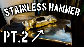Forging a Hammer by Hand from Stainless Steel (Part 2) GRINDING!