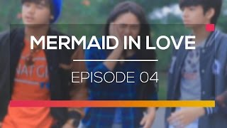 Mermaid In Love - Episode 04